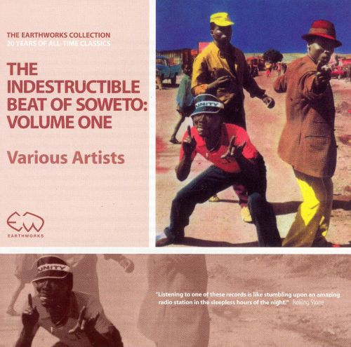 The indestructible beat of Soweto [sound recording]