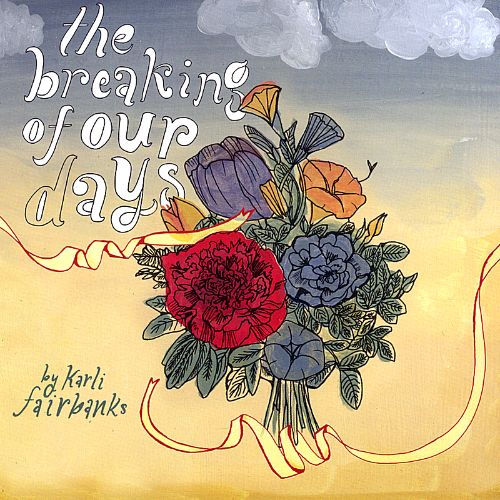 The Breaking of Our Days