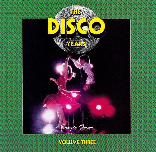 The Disco Years, Vol. 3: Boogie Fever