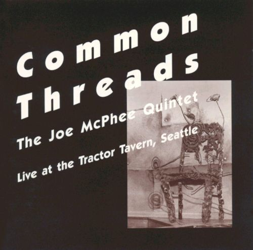 Common Threads: Live at the Tractor Tavern, Seattle