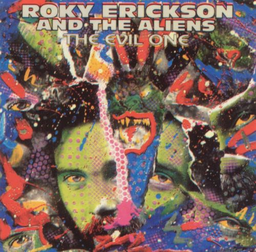 The evil one roky erickson roky erickson the aliens for 13 floor elevators discography