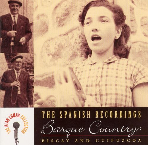 The Spanish Recordings: Basque Country -- Biscay and Guipuzcoa