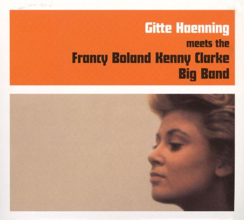 Meets the Francy Boland Kenny Clark Big Band