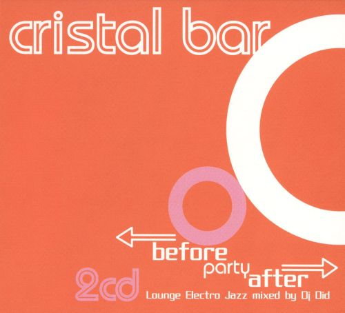 Cristal Bar: Before Party After