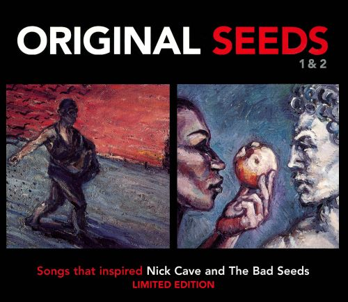 Original Seeds: Songs That Inspired Nick Cave