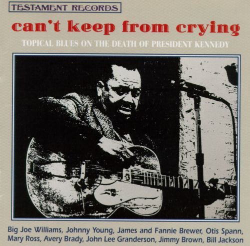 Can't Keep from Crying: Topical Blues on the Death of President Kennedy