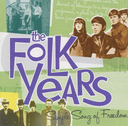 The Folk Years: Simple Song of Freedom