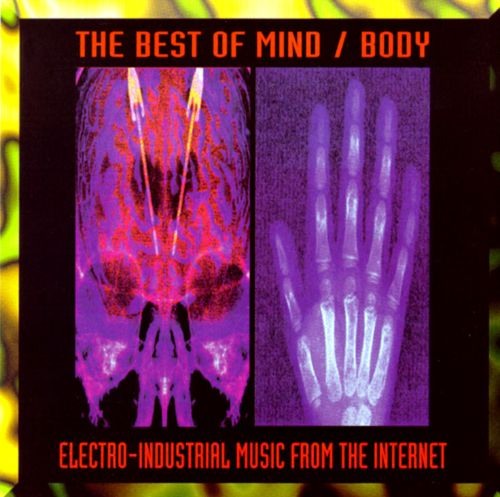 The Best of Mind/Body: Electro-Industrial Music from the Internet