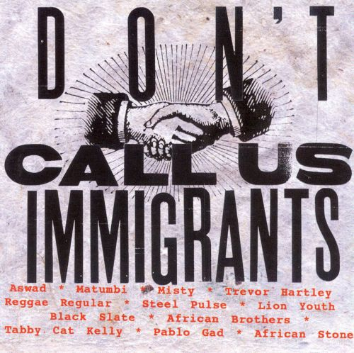 Don't Call Us Immigrants