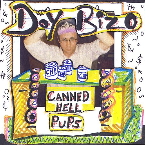 Doy Bizo and the Canned Hell Pups