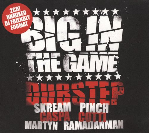 Big in the Game: Dubstep