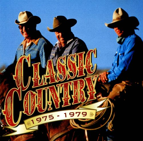 Classic Country: 1975-1979 [2 CD 1999 #2]
