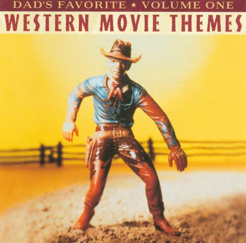 Dad's Favorite Wester Movie Themes, Vol. 1