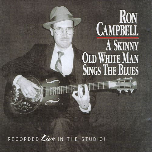 A Skinny Old White Man Sings the Blues