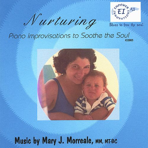 Nurturing: Piano Improvisations to Soothe the Soul