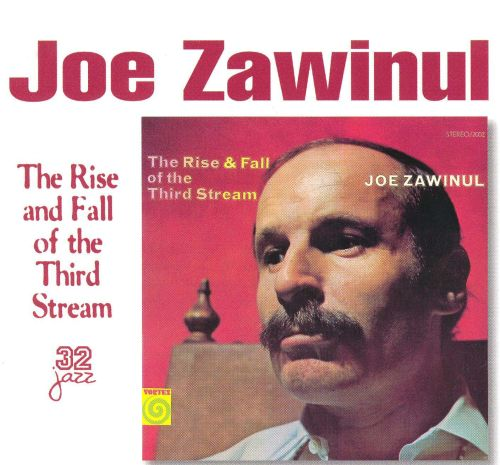 Joe Zawinul The Rise & Fall Of The Third Stream(jazz)(mp3@320)[rogercc][h33t]