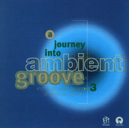 Journey into Ambient Groove, Vol. 3