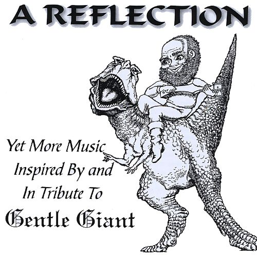 A Reflection: Yet More Music Inspired by and in Tribute to Gentle Giant