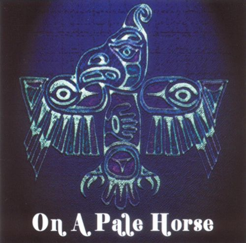 On A Pale Horse - On A Pale Horse (2005)