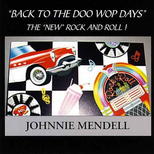 Back to the Doo Wop Days: The New Rock and Roll!