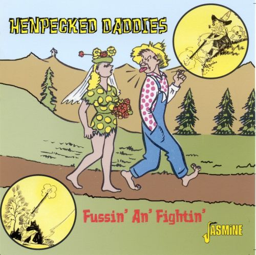 Henpecked Daddies (Fussin And Fighting)