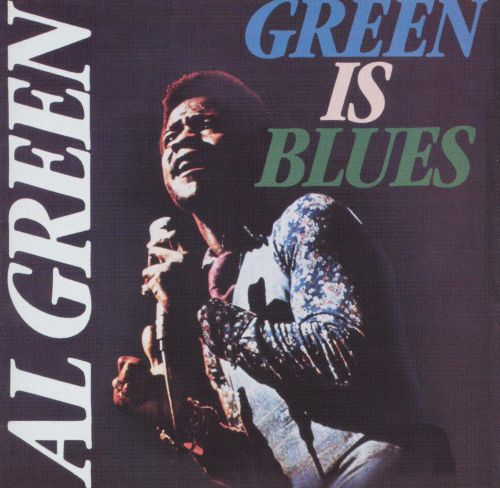 Green Is Blues - Al Green | Songs, Reviews, Credits | AllMusic