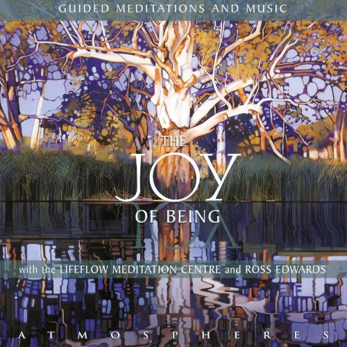 The Joy of Being: Guided Meditations and Music