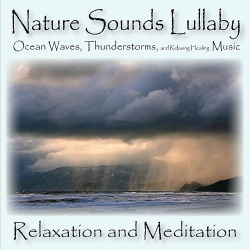 Nature Sounds Lullaby: Ocean Waves, Thunderstorm And Relaxing, Healing Music