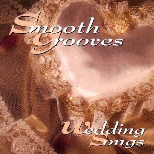 Smooth Grooves: Wedding Songs - Various Artists