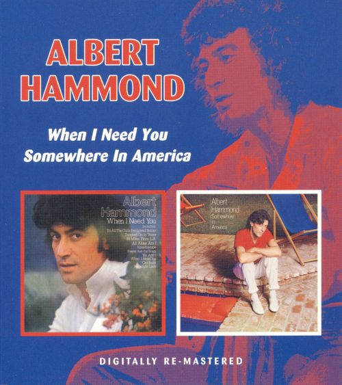 When I Need You/Somewhere in America
