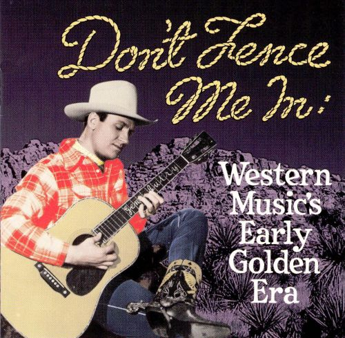 Don't Fence Me In: Western Music's Early Golden Era