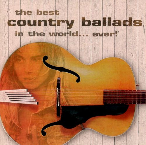 The Best Country Ballads in the World Ever