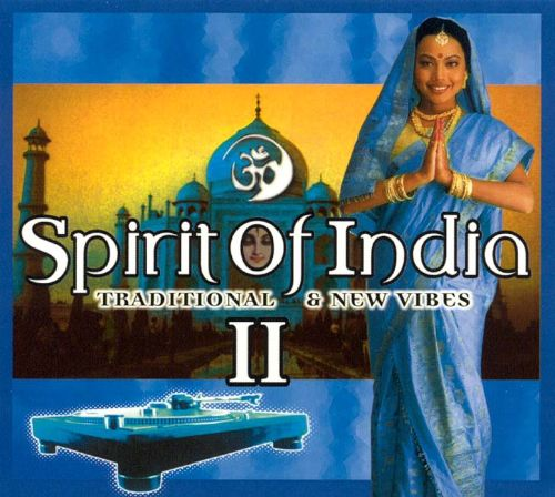 Spirit of India, Vol. 2: Traditional & New Vibes