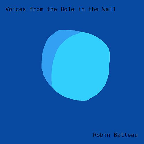 Voices from the Hole in the Wall
