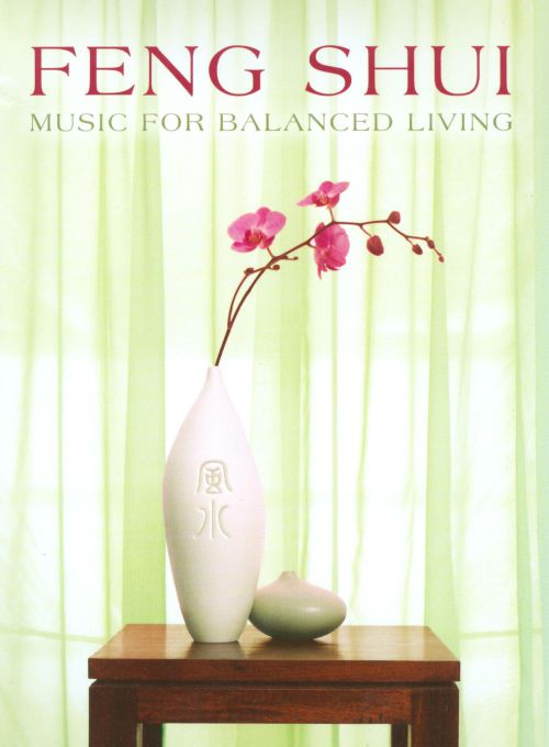 Feng Shui: Music For Balanced Living