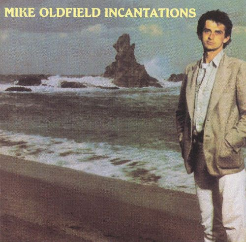 Incantations Mike Oldfield Songs Reviews Credits