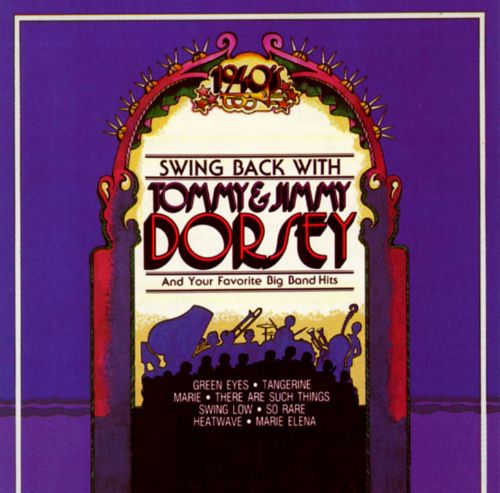 Swing Back with Tommy & Jimmy Dorsey
