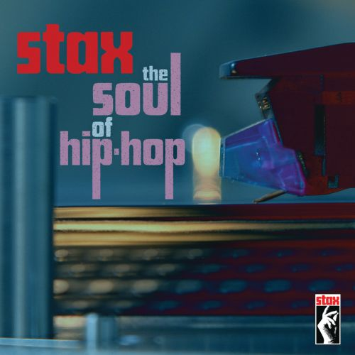 Stax: The Soul of Hip-Hop - Various Artists | Songs, Reviews ...