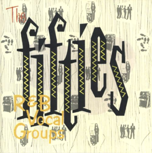 R&B Vocal Groups of the Fifties