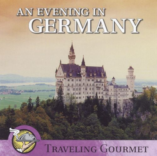 An Evening in Germany: Traveling Gourmet