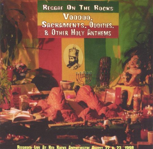 Reggae on the Rocks: Voodoo, Sacraments, Oddities, & Other Holy Anthems