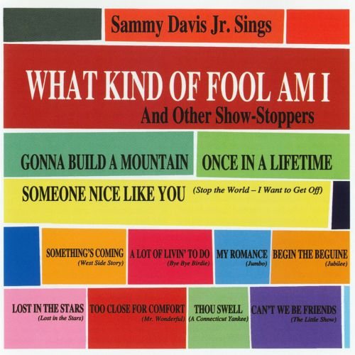 What Kind of Fool Am I and Other Show-Stoppers