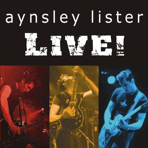 Aynsley Lister: Live!