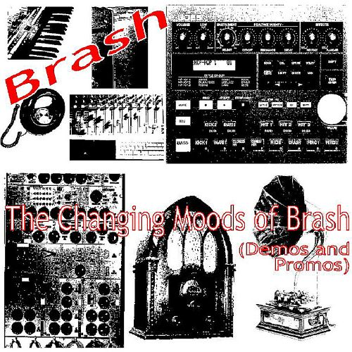 The Changing Moods of Brash (Demos and Promos)
