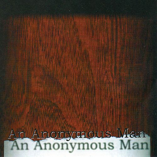 An Anonymous Man