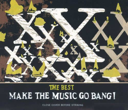 The Best: Make the Music Go Bang