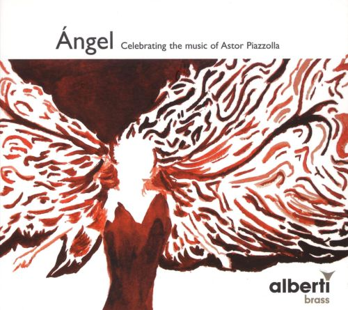 Ángel: Celebrating the Music of Astor Piazzolla