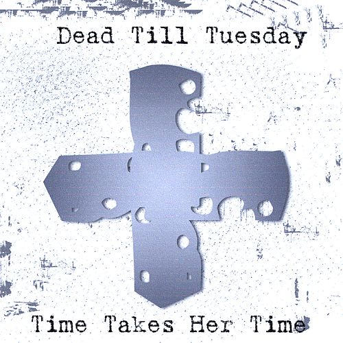 Time Takes Her Time