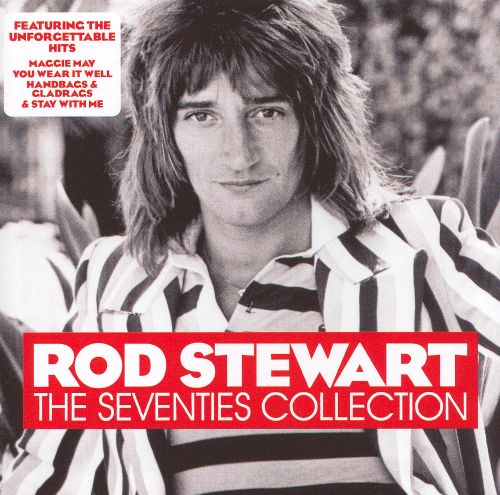 The Seventies Collection - Rod Stewart | Songs, Reviews