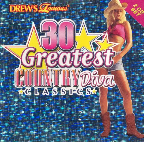 Drew's Famous 30 Greatest Country Diva Classics